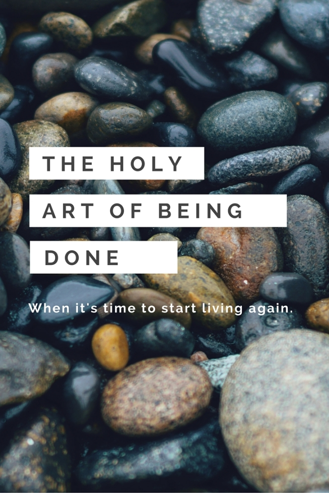 The Holy Art of Being Done