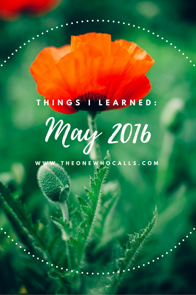 Things I Learned- May 2016